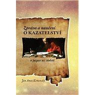 Zpráva a naučení o kazatelství: v jazyce 21. století - Kniha