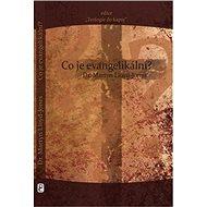 Co je evangelikální? - Kniha