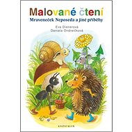 Malované čtení Mraveneček Neposeda a jiné příběhy - Kniha