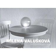 Milena Valušková: Fotografie 1971-2017 - Kniha