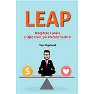 LEAP: Odejděte z práce a žijte život, po kterém toužíte - Kniha