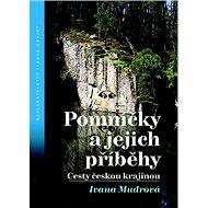 Pomníčky a jejich příběhy: Cesty českou krajinou - Kniha