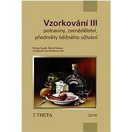 VZORKOVÁNÍ III: Potraviny, zemědělství a předměty běžného užití - Kniha