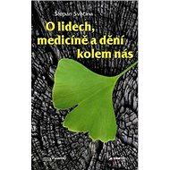 O lidech, medicíně a dění kolem nás - Kniha