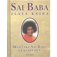 Sai Baba Zlatá kniha: Myšlenky Sai Baby na každý den - Kniha