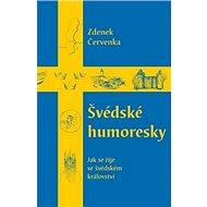 Švédské  humoresky: Jak se žije ve švédském království - Kniha