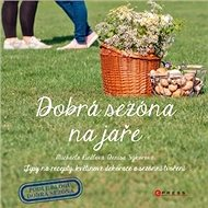 Dobrá sezóna na jaře: Podle blogu Dob rá sezóna - Kniha