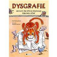 Dysgrafie: Aktivity pro děti se specifickou poruchou učení - Kniha