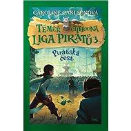 Pirátská čest: Téměř ctihodná Liga pirátů 3 - Kniha