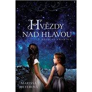 Hvězdy nad hlavou: Měsíční kroniky - Kniha