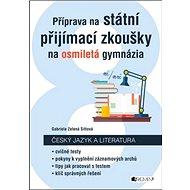 Příprava na státní přijímací zkoušky na osmiletá gymnázia: Český jazyk a literatura - Kniha