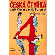 Česká čtyřka aneb Všechno mělo být jinak - Kniha