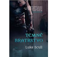 Temné bratrstvo: První díl trilogie - Kniha