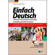Einfach Deutsch: učebnice němčiny pro samouky metodou přímého mluvení - Kniha