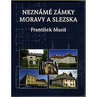 Neznámé zámky Moravy a Slezska - Kniha