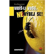 Vidíš-li vosu, nehýbej se!: Krimipovídky - Kniha