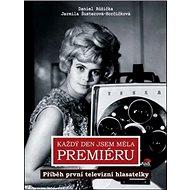 Každý den jsem měla premiéru: Příběh první televizní hlasatelky - Kniha