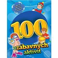100 zábavných aktivit - chlapci - Kniha