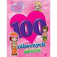 100 zábavných aktivit - dívky - Kniha