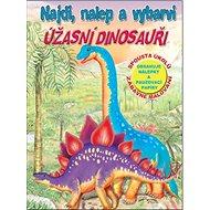 Najdi, nalep - Úžasní dinosauři - Kniha