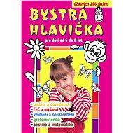 Bystrá hlavička pro děti od 5 do 8 let - Kniha