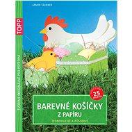 TOPP Barevné košíčky z papíru: Jednoduché a působivé - Kniha