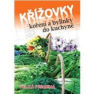 Křížovky: Koření a bylinky do kuchyně - Kniha