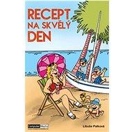 Recept na skvělý den - Kniha