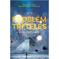 Kniha Problém tří těles: První díl trilogie Vzpomínka na Zemi - Kniha