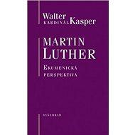 Martin Luther Ekumenická perspektiva - Kniha