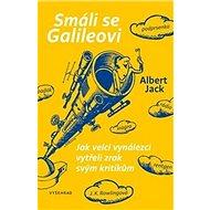 Smáli se Galileovi: O vynálezcích a vynálezech, které změnily svět - Kniha
