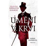 Umění v krvi: Dobrodružství Sherlocka Holmese - Kniha