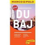 Dubaj: Průvodce s cestovním atlasem a přiloženou mapou - Kniha