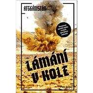 Lámání v kole: Afghánistán - Kniha