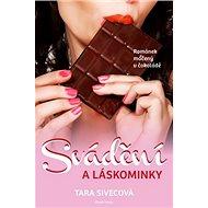 Svádění a láskominky: Románek máčený v čokoládě - Kniha