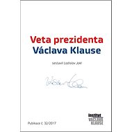 Veta prezidenta Václava Klause: Publikace č.32/2017 - Kniha