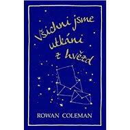Všichni jsme utkáni z hvězd - Kniha
