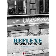 Reflexe undergroundu - Kniha