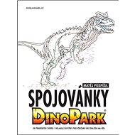 Spojovánky Dinopark: 20 pravěkých tvorů Relaxuj chytře! Pro všechny bez ohledu na věk - Kniha