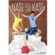 Naše hustý kaše: Kaše ranní i odpolední pro děti i dospělé - Kniha