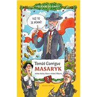 Tomáš Garrigue Masaryk: Očima slečny Alice a mistra Viktora