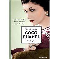 Tajná válka Coco Chanel: Skandální odhalení části života slavné návrhářky - Kniha