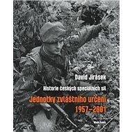 Jednotky zvláštního určení 1957–2001: Historie českých speciálních sil – II. díl