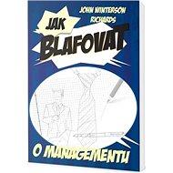 Jak blafovat o managementu - Kniha