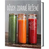 Džusy: Zdravé řešení - Kniha