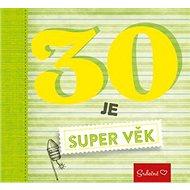 30 je super věk - Kniha
