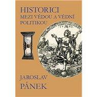 Historici mezi vědou a vědní politikou - Kniha