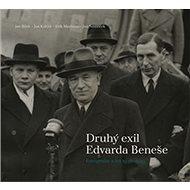 Druhý exil Edvarda Beneše: Fotografie z let 1938-1945 - Kniha