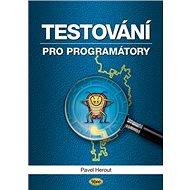 Testování pro programátory - Kniha