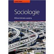 Sociologie: Klíčová témata a pojmy